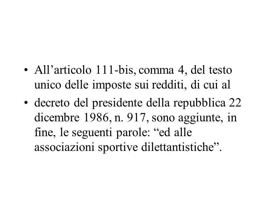 Allarticolo 111-bis, comma 4, del testo unico delle imposte sui redditi, di cui al decreto del presidente della repubblica 22 dicembre 1986, n. 917, s
