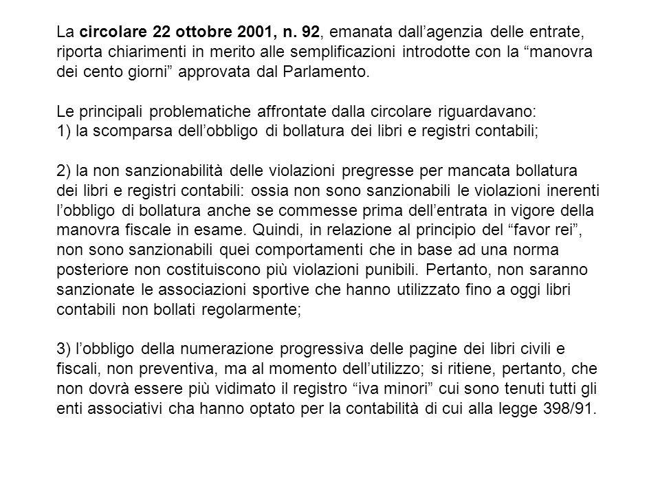 La circolare 22 ottobre 2001, n. 92, emanata dallagenzia delle entrate, riporta chiarimenti in merito alle semplificazioni introdotte con la manovra d