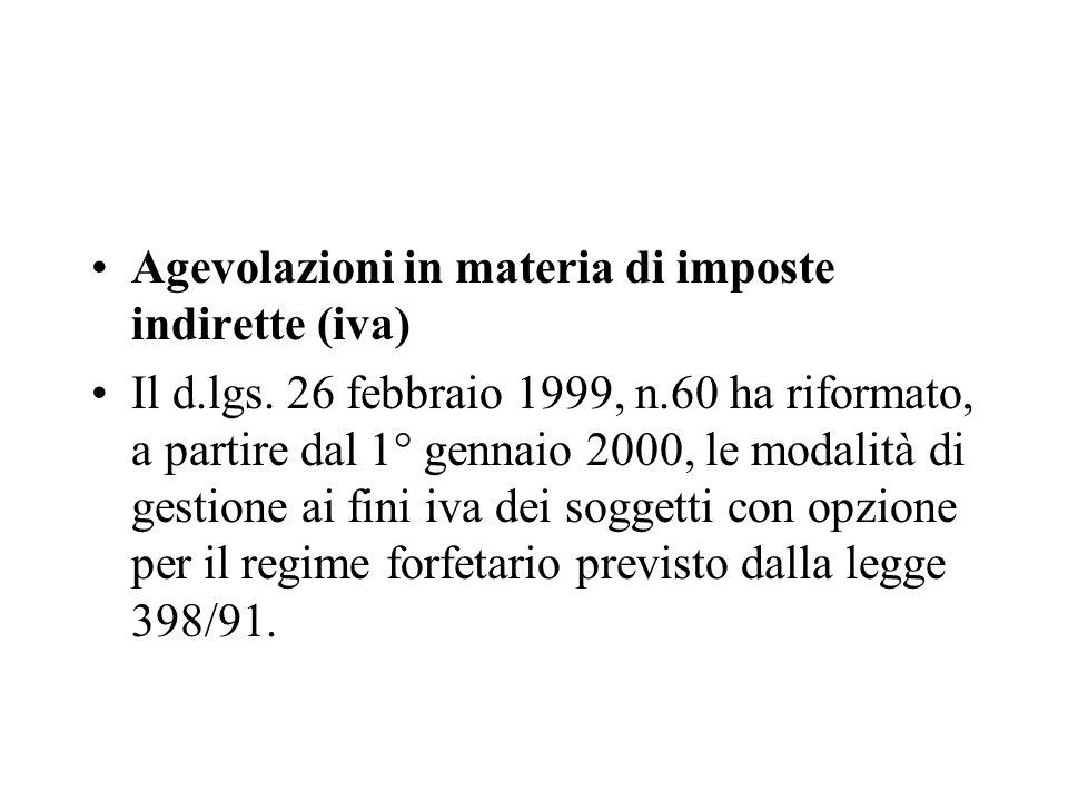 Agevolazioni in materia di imposte indirette (iva) Il d.lgs. 26 febbraio 1999, n.60 ha riformato, a partire dal 1° gennaio 2000, le modalità di gestio