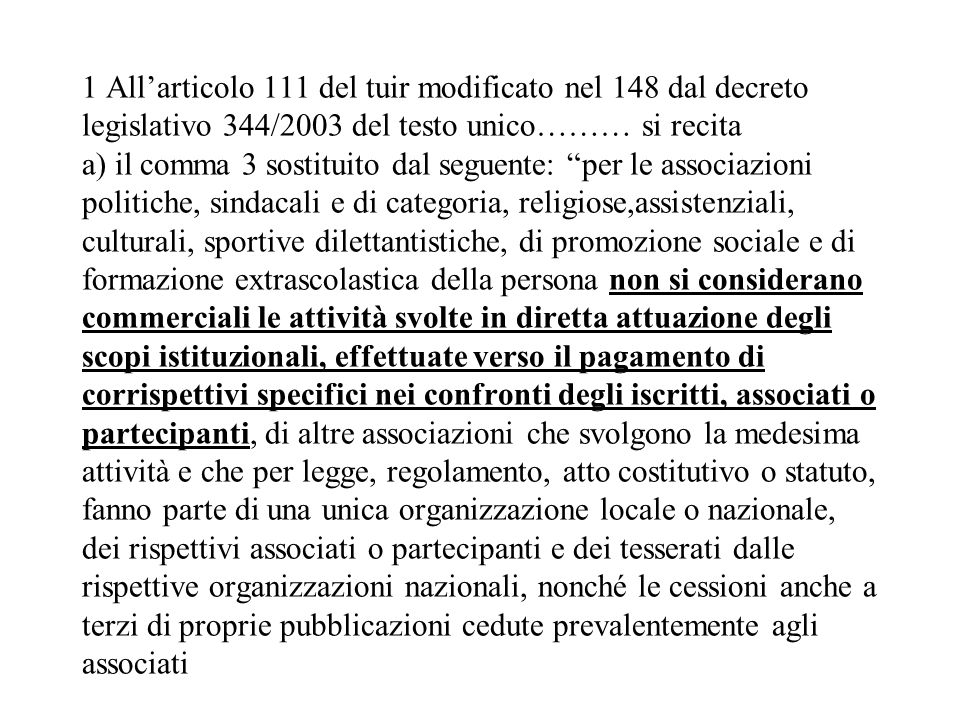1 Allarticolo 111 del tuir modificato nel 148 dal decreto legislativo 344/2003 del testo unico……… si recita a) il comma 3 sostituito dal seguente: per