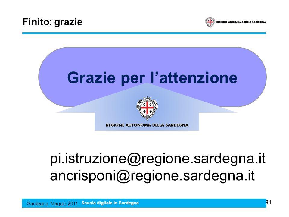 81 Finito: grazie Sardegna, Maggio 2011 Scuola digitale in Sardegna Grazie per lattenzione pi.istruzione@regione.sardegna.it ancrisponi@regione.sardeg