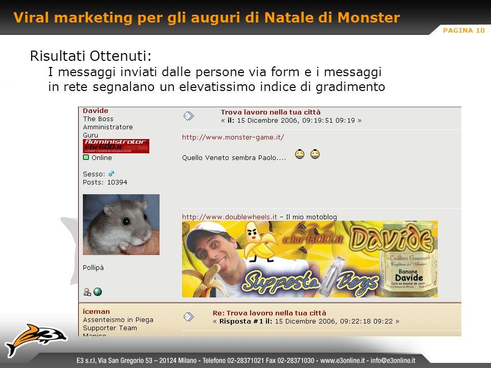 PAGINA 10 Viral marketing per gli auguri di Natale di Monster Risultati Ottenuti: I messaggi inviati dalle persone via form e i messaggi in rete segnalano un elevatissimo indice di gradimento