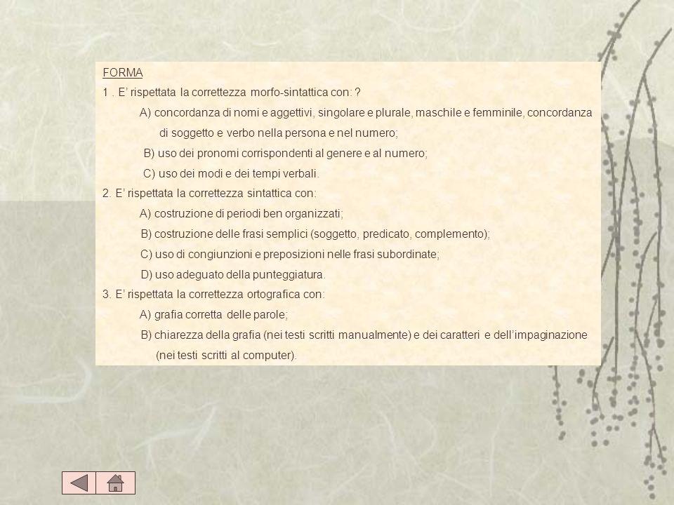 FORMA 1. E rispettata la correttezza morfo-sintattica con: ? A) concordanza di nomi e aggettivi, singolare e plurale, maschile e femminile, concordanz