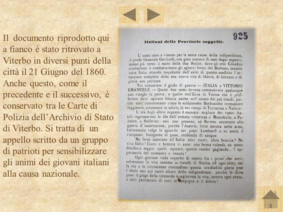 Il documento riprodotto qui a fianco è stato ritrovato a Viterbo in diversi punti della città il 21 Giugno del 1860. Anche questo, come il precedente