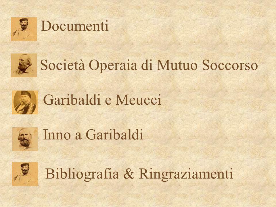 Documenti Società Operaia di Mutuo Soccorso Garibaldi e Meucci Inno a Garibaldi Bibliografia & Ringraziamenti
