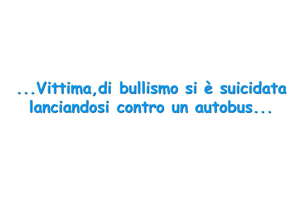 ...Vittima,di bullismo si è suicidata lanciandosi contro un autobus...