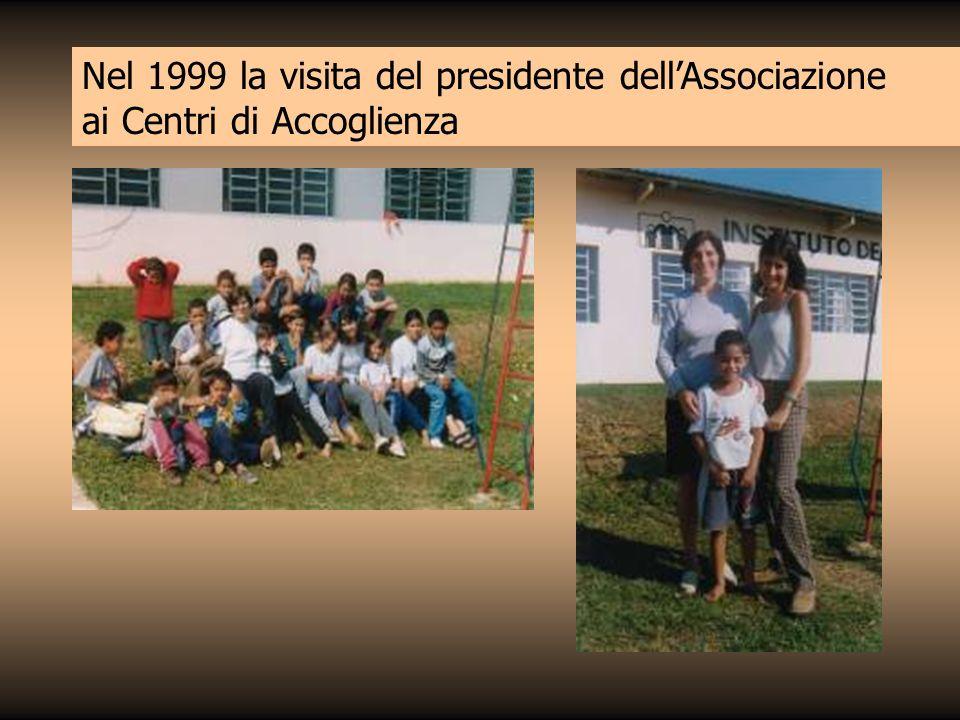 Nel 1999 la visita del presidente dellAssociazione ai Centri di Accoglienza