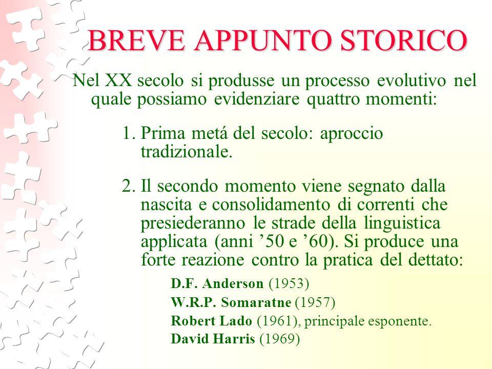 BREVE APPUNTO STORICO Nel XX secolo si produsse un processo evolutivo nel quale possiamo evidenziare quattro momenti: 1. Prima metá del secolo: aprocc