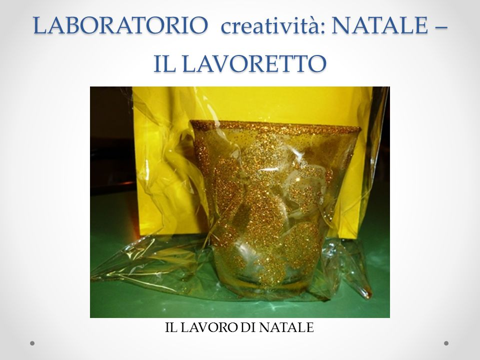 LABORATORIO creatività: NATALE – IL LAVORETTO