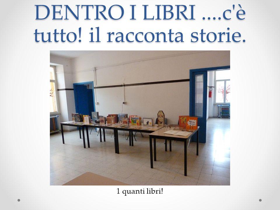 DENTRO I LIBRI....c è tutto! il racconta storie.