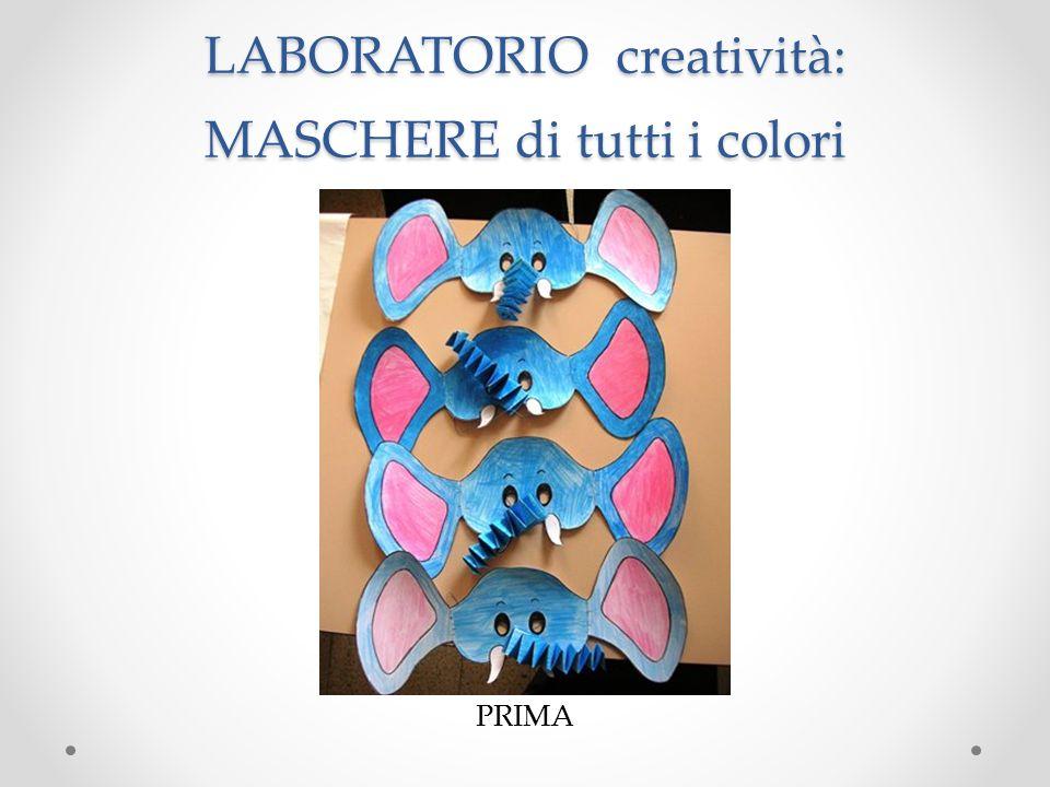 LABORATORIO creatività: MASCHERE di tutti i colori