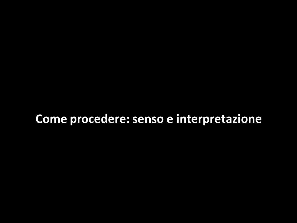 Come procedere: senso e interpretazione