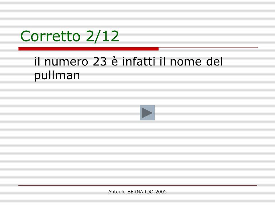 Antonio BERNARDO 2005 Corretto 2/12 il numero 23 è infatti il nome del pullman