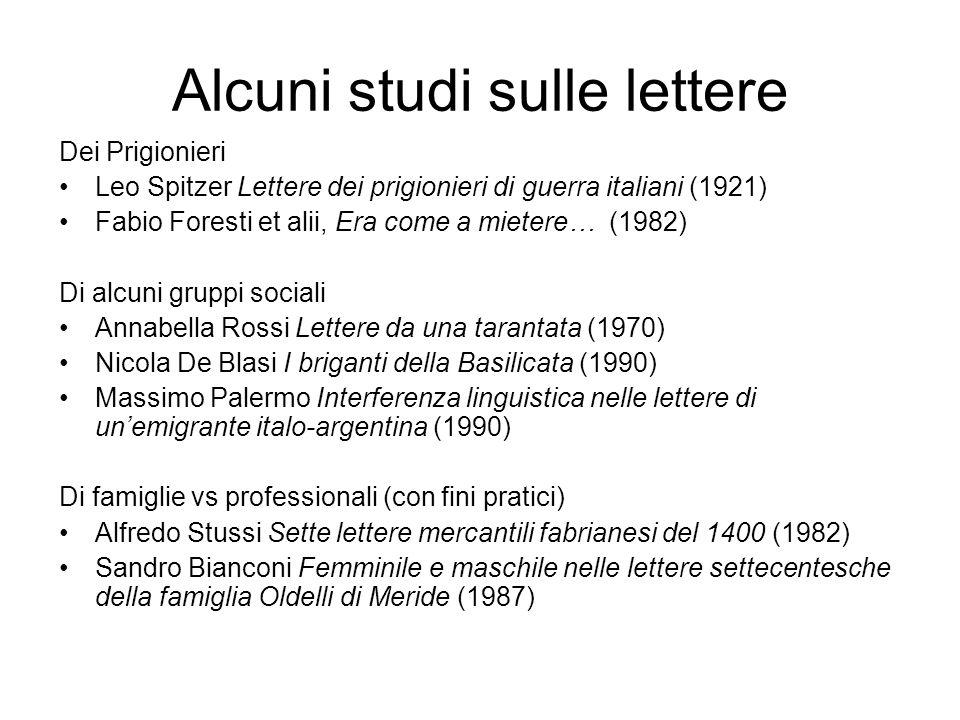 Alcuni studi sulle lettere Dei Prigionieri Leo Spitzer Lettere dei prigionieri di guerra italiani (1921) Fabio Foresti et alii, Era come a mietere… (1