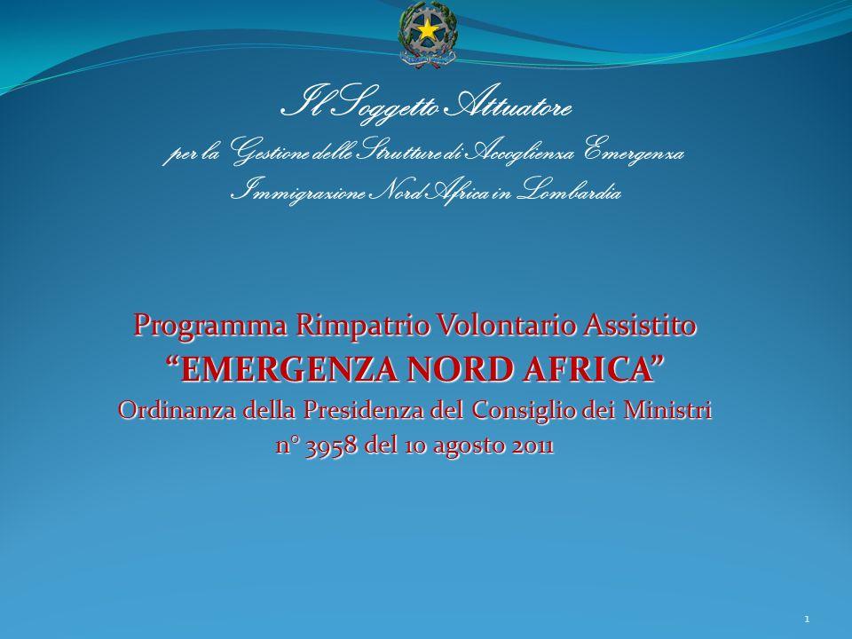 Programma Rimpatrio Volontario Assistito EMERGENZA NORD AFRICA Ordinanza della Presidenza del Consiglio dei Ministri n° 3958 del 10 agosto 2011 1 Il S
