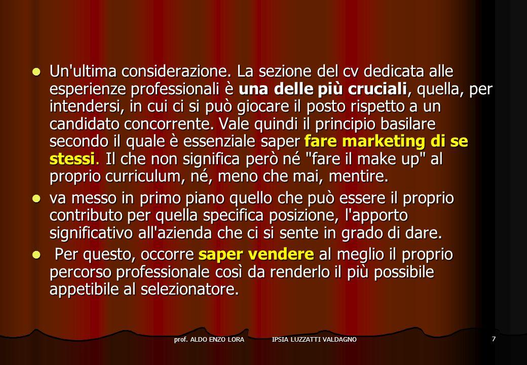 prof.ALDO ENZO LORA IPSIA LUZZATTI VALDAGNO 7 Un ultima considerazione.