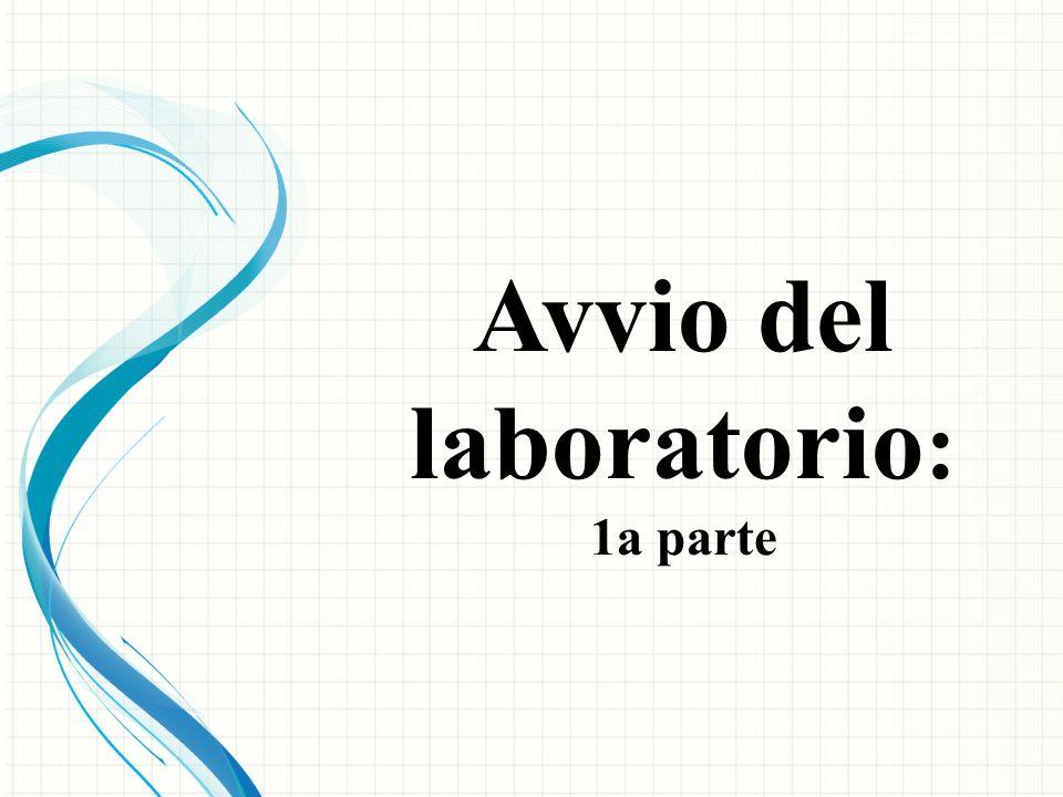 Avvio del laboratorio : 1a parte