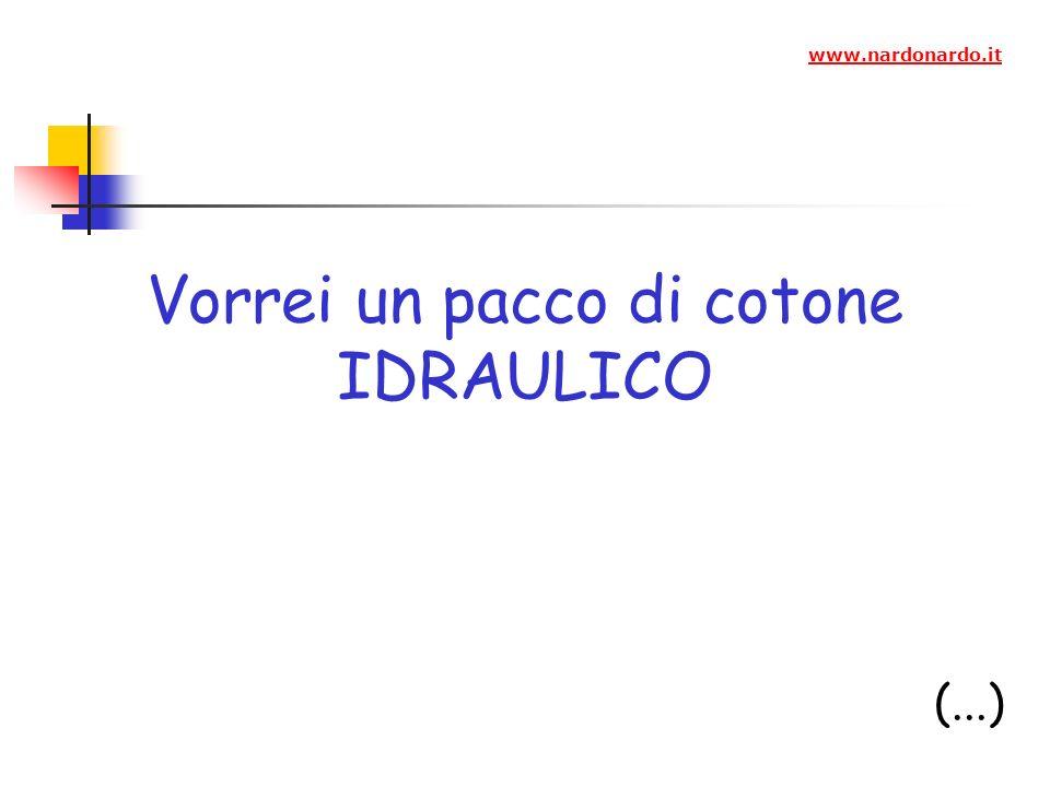 Vorrei un pacco di cotone IDRAULICO (...) www.nardonardo.it