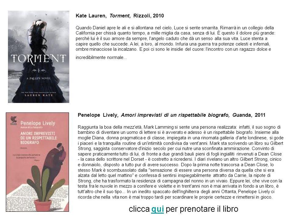 Kate Lauren, Torment, Rizzoli, 2010 Quando Daniel apre le ali e si allontana nel cielo, Luce si sente smarrita. Rimarrà in un collegio della Californi