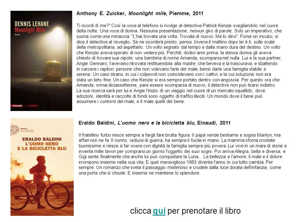 Anthony E. Zuicker, Moonlight mile, Piemme, 2011 Ti ricordi di me?