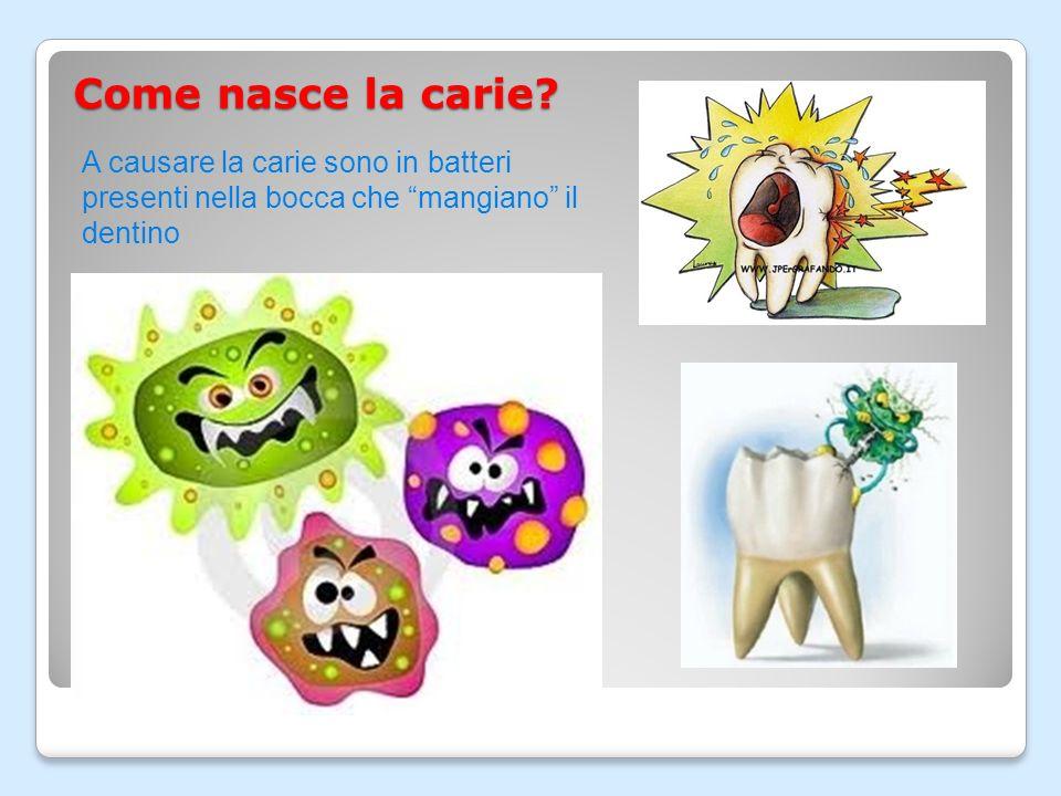 Quali sono le malattie dei dentini? La principale malattia dei dentini è LA CARIE La carie distrugge smalto e dentina e arriva fino alla polpa del den