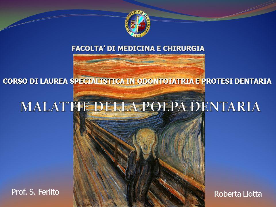 FACOLTA DI MEDICINA E CHIRURGIA CORSO DI LAUREA SPECIALISTICA IN ODONTOIATRIA E PROTESI DENTARIA Roberta Liotta Prof.