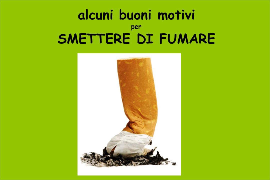 alcuni buoni motivi per SMETTERE DI FUMARE
