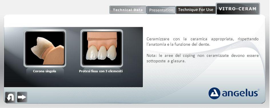 Corona singolaProtesi fissa con 3 elementi Ceramizzare con la ceramica appropriata, rispettando lanatomia e la funzione del dente. Nota: le aree del c