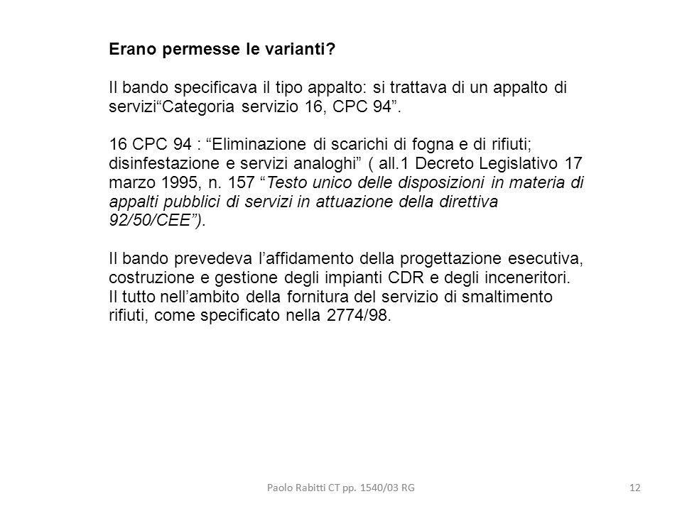 Paolo Rabitti CT pp. 1540/03 RG12 Erano permesse le varianti? Il bando specificava il tipo appalto: si trattava di un appalto di serviziCategoria serv