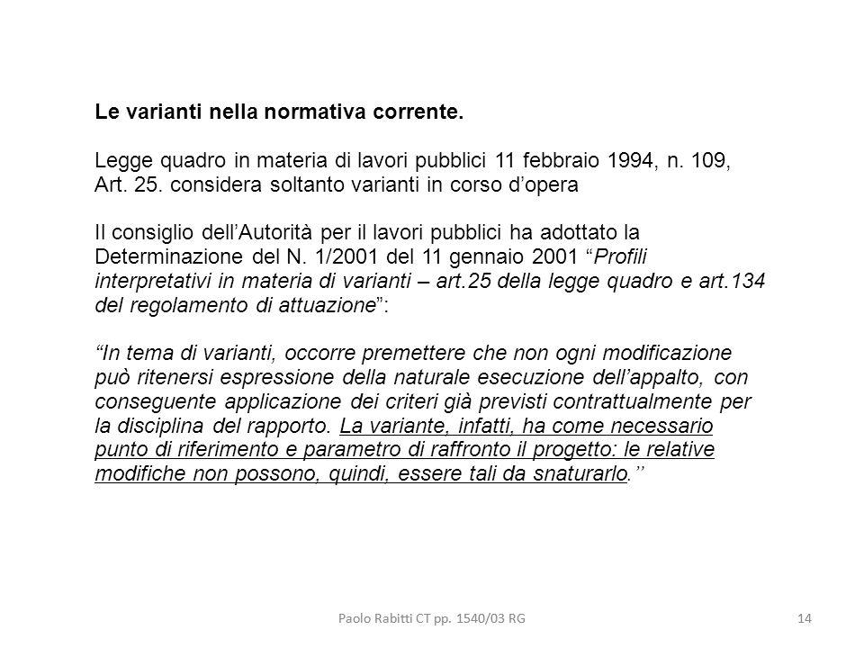 Paolo Rabitti CT pp. 1540/03 RG14 Le varianti nella normativa corrente. Legge quadro in materia di lavori pubblici 11 febbraio 1994, n. 109, Art. 25.