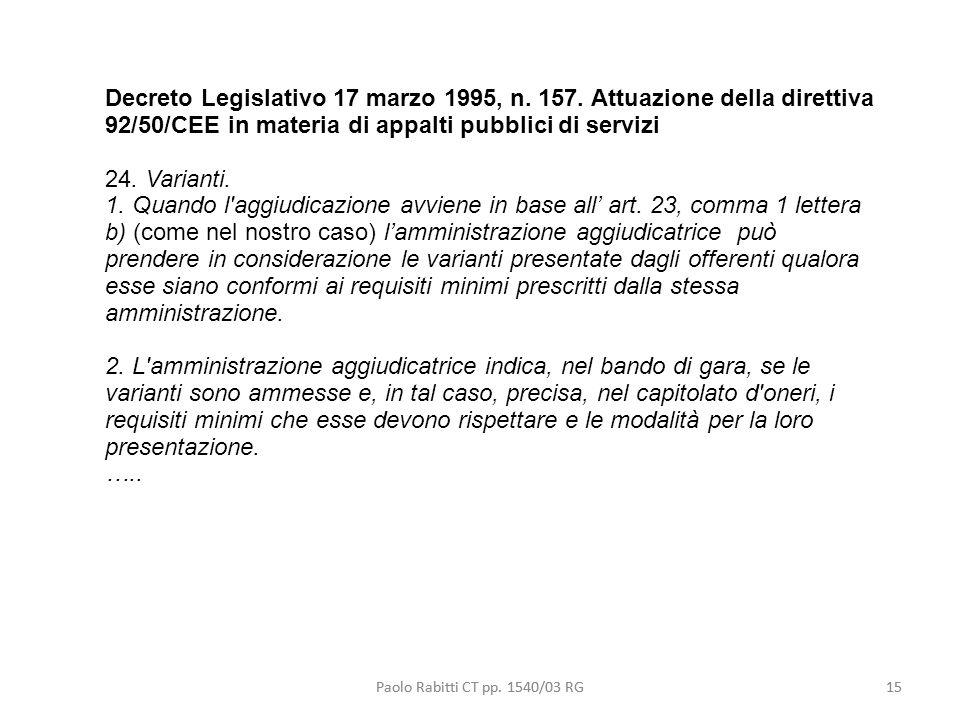 Paolo Rabitti CT pp. 1540/03 RG15 Decreto Legislativo 17 marzo 1995, n. 157. Attuazione della direttiva 92/50/CEE in materia di appalti pubblici di se