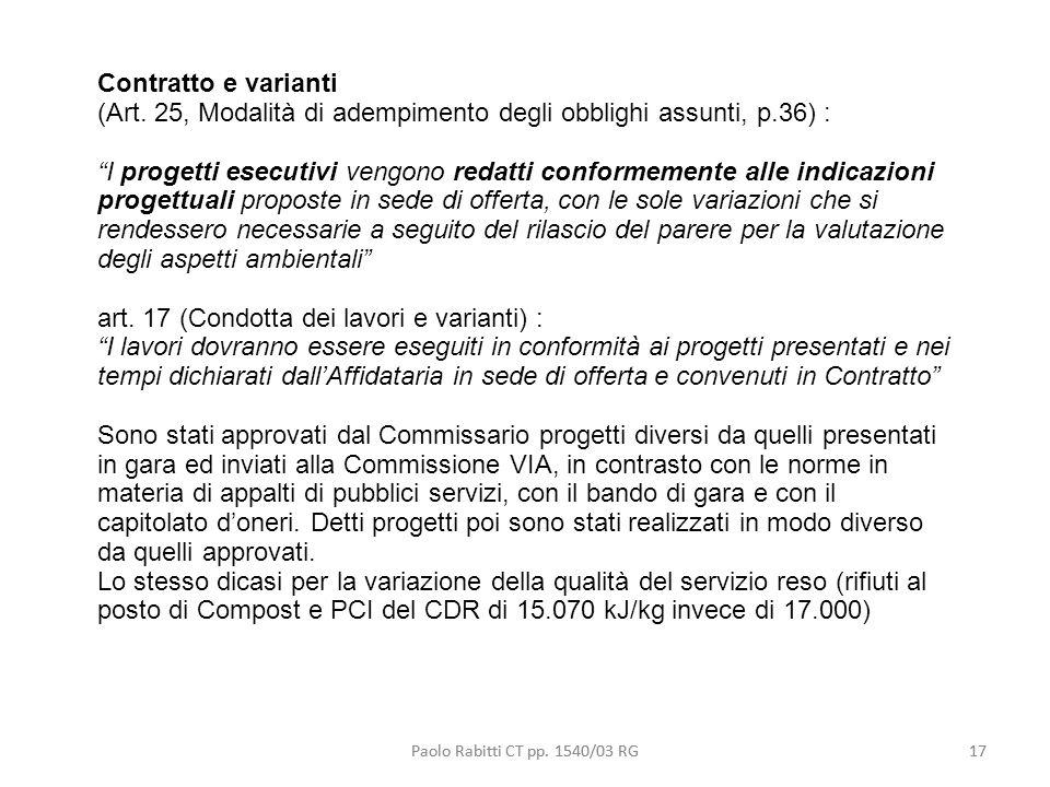 Paolo Rabitti CT pp. 1540/03 RG17 Contratto e varianti (Art. 25, Modalità di adempimento degli obblighi assunti, p.36) : I progetti esecutivi vengono