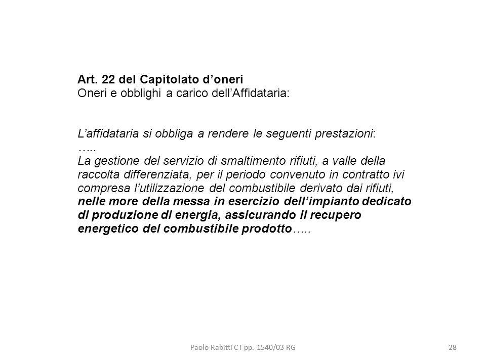 Paolo Rabitti CT pp. 1540/03 RG28 Art. 22 del Capitolato doneri Oneri e obblighi a carico dellAffidataria: Laffidataria si obbliga a rendere le seguen