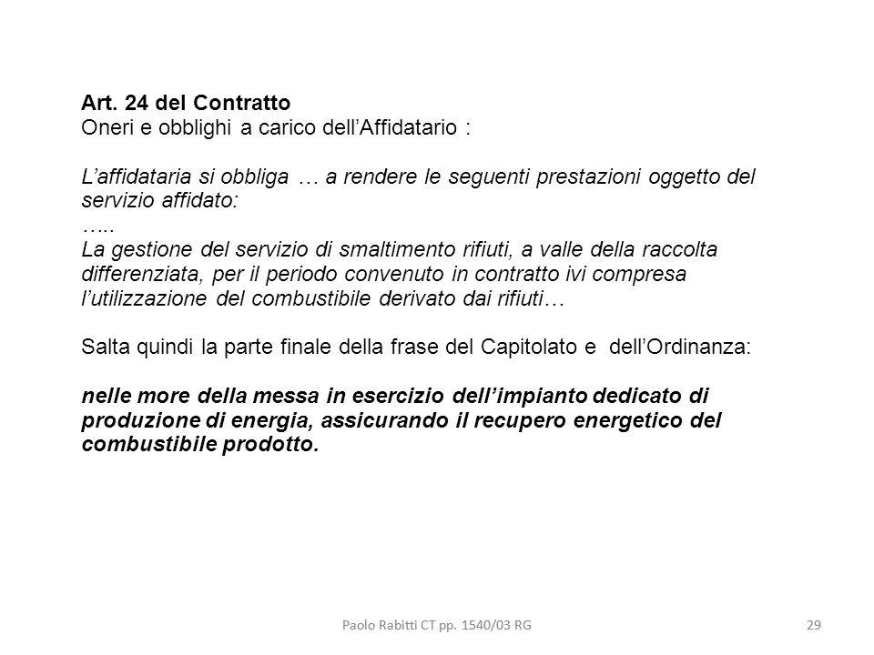 Paolo Rabitti CT pp. 1540/03 RG29 Art. 24 del Contratto Oneri e obblighi a carico dellAffidatario : Laffidataria si obbliga … a rendere le seguenti pr