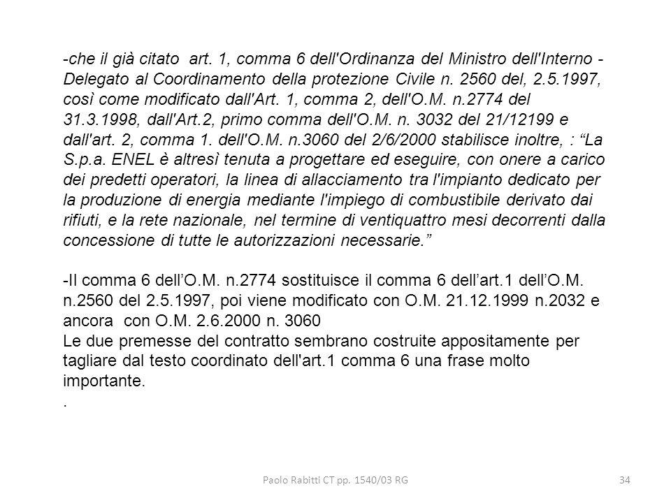 Paolo Rabitti CT pp. 1540/03 RG34 -che il già citato art. 1, comma 6 dell'Ordinanza del Ministro dell'Interno - Delegato al Coordinamento della protez