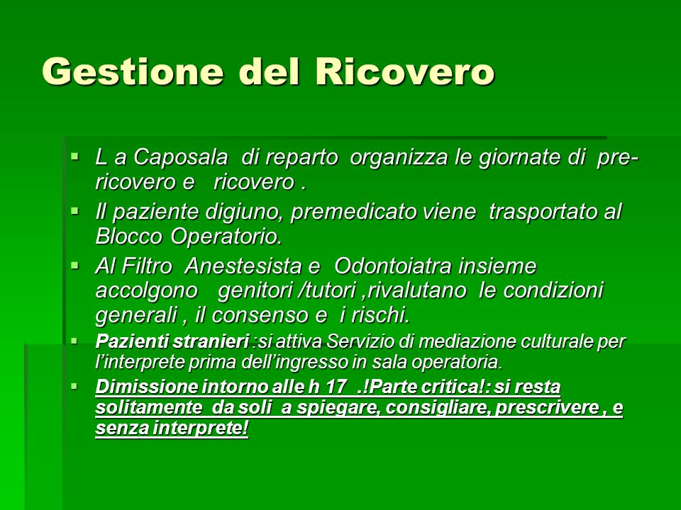 Gestione del Ricovero L a Caposala di reparto organizza le giornate di pre- ricovero e ricovero.