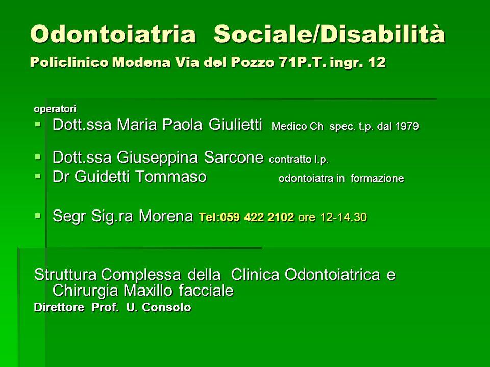 Odontoiatria Sociale/Disabilità Policlinico Modena Via del Pozzo 71P.T.