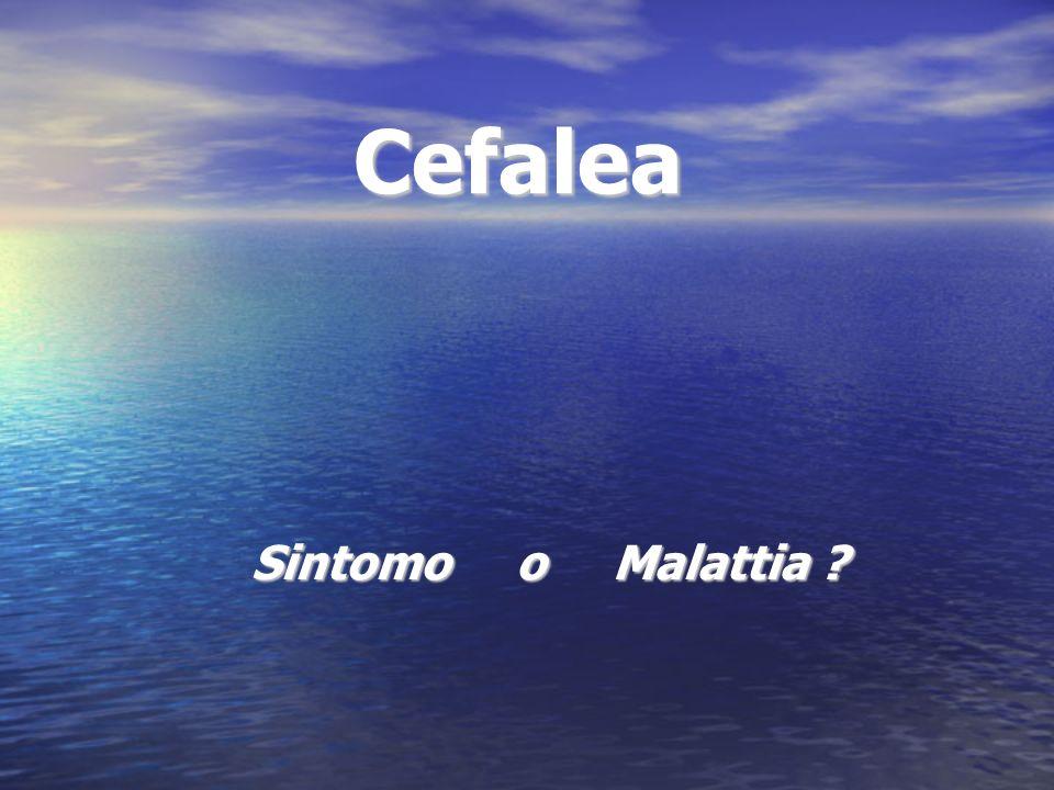 Cefalea Acuta La prima domanda da fare è: Modalità di esordio improvviso improvviso gradualmente ingravescente gradualmente ingravescente Cefalea Cronica