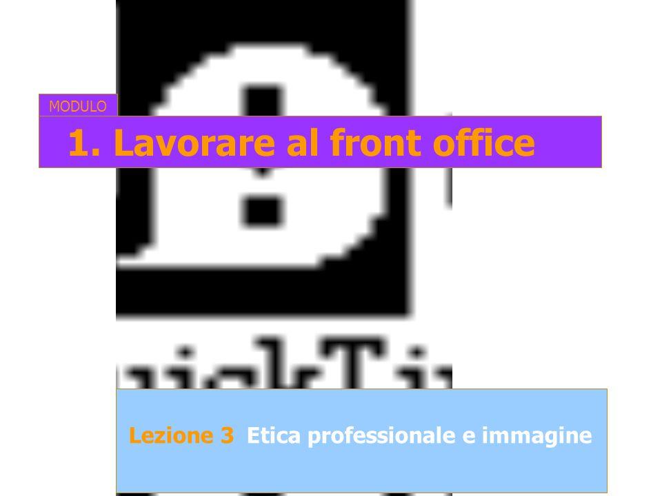 Lezione 3Etica professionale e immagine MODULO 1. Lavorare al front office