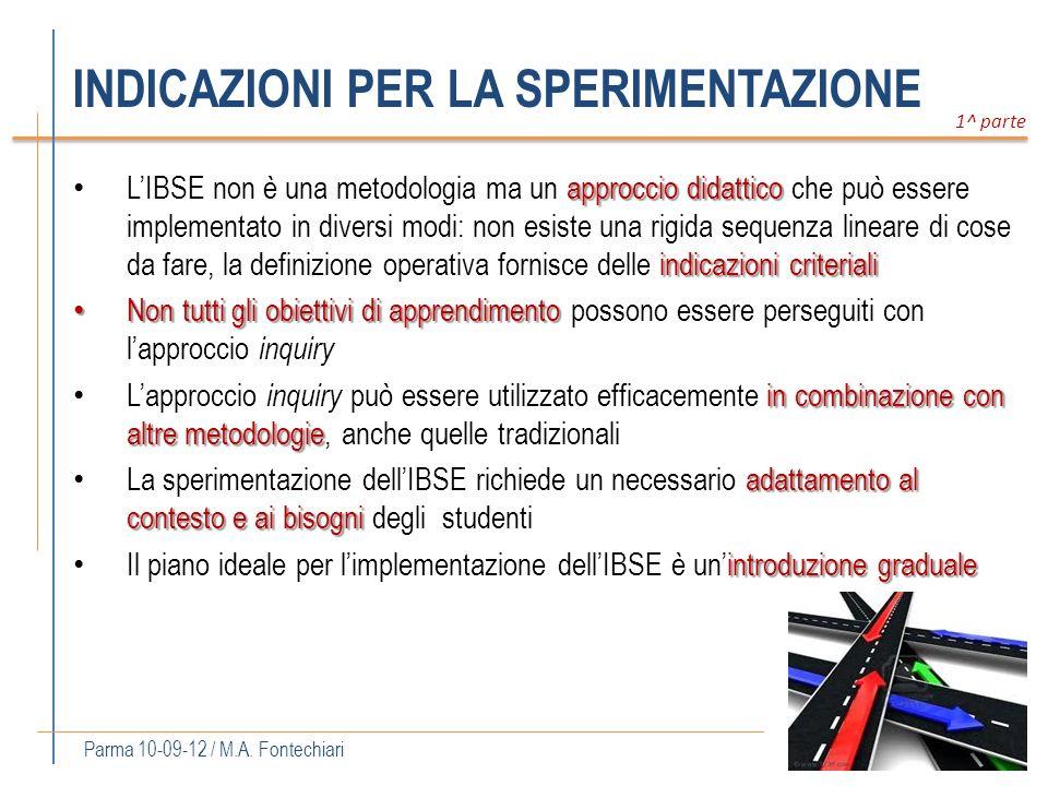 INDICAZIONI PER LA SPERIMENTAZIONE approccio didattico indicazioni criteriali LIBSE non è una metodologia ma un approccio didattico che può essere imp