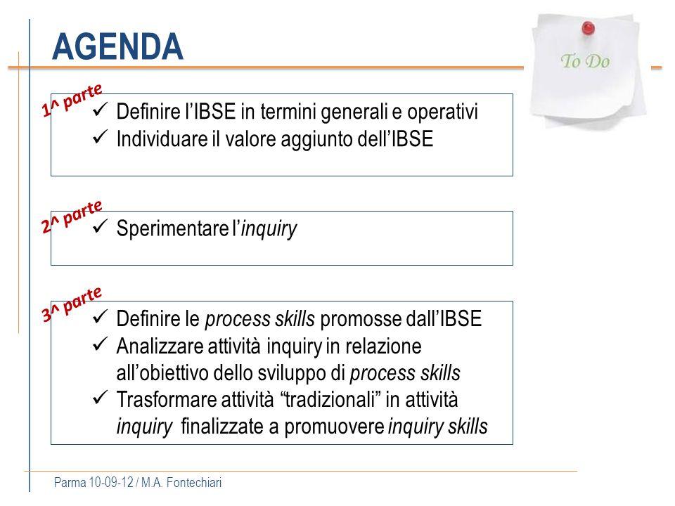 AGENDA Definire lIBSE in termini generali e operativi Individuare il valore aggiunto dellIBSE Sperimentare l inquiry Definire le process skills promos