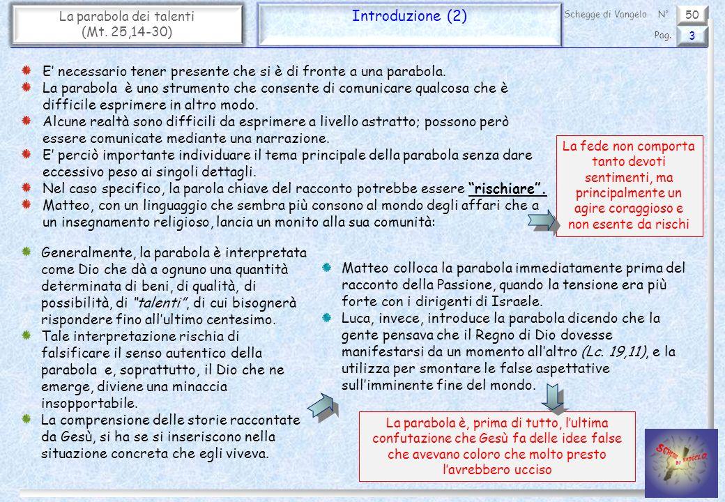50 La parabola dei talenti (Mt.25,14-30) Una fiducia immensa 4 Pag.