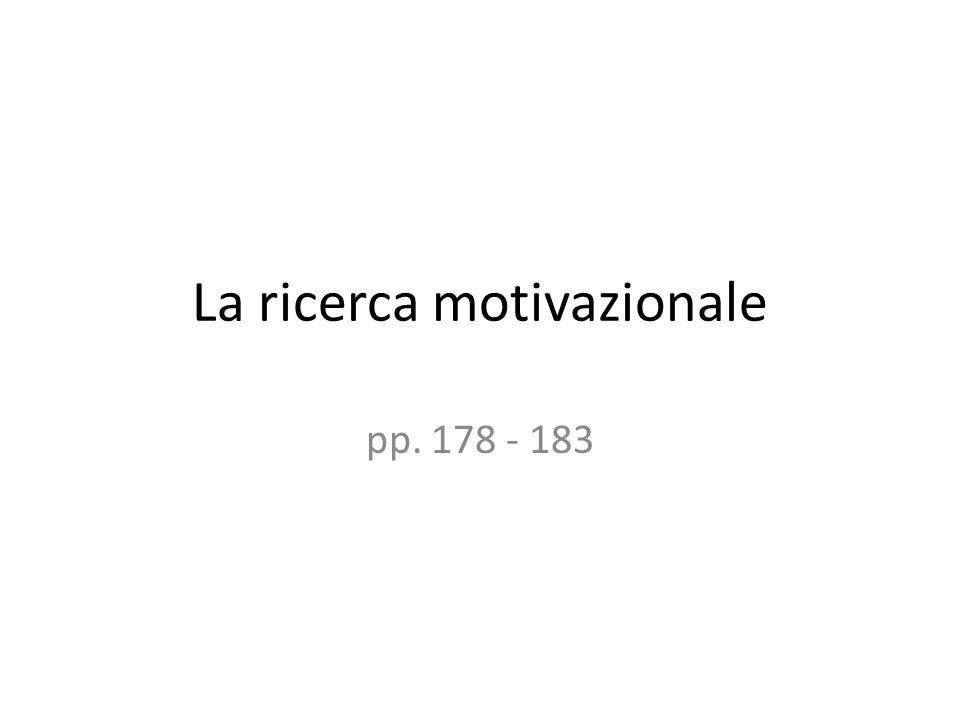 La ricerca motivazionale pp. 178 - 183