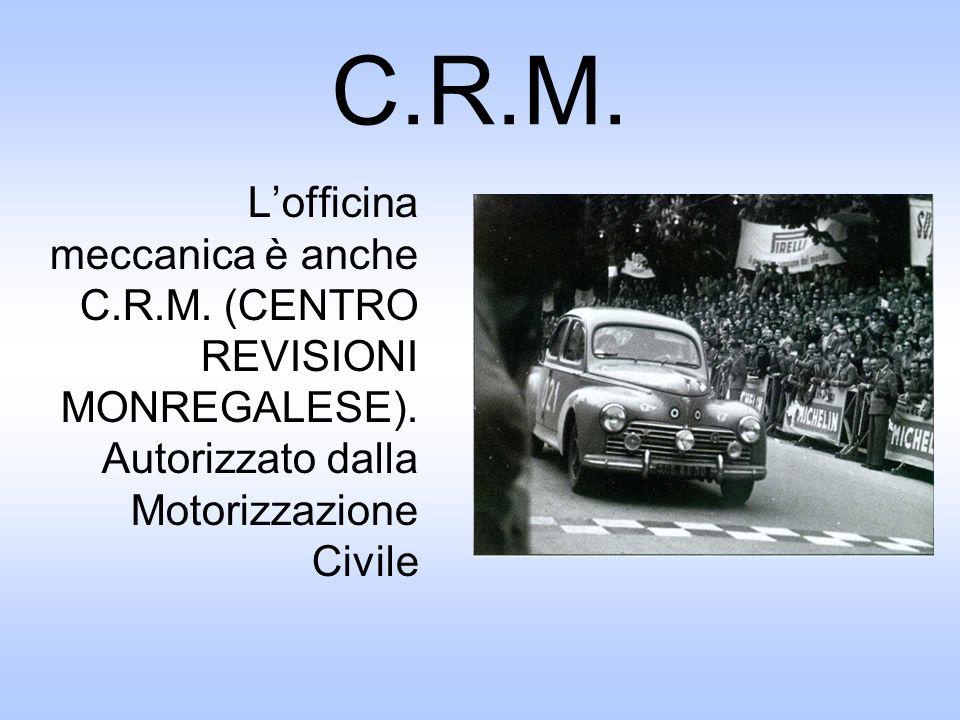C.R.M. Lofficina meccanica è anche C.R.M. (CENTRO REVISIONI MONREGALESE). Autorizzato dalla Motorizzazione Civile
