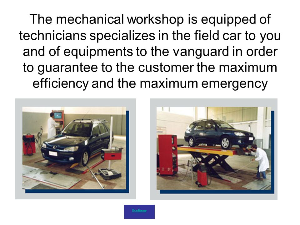 The mechanical workshop is equipped of technicians specializes in the field car to you and of equipments to the vanguard in order to guarantee to the
