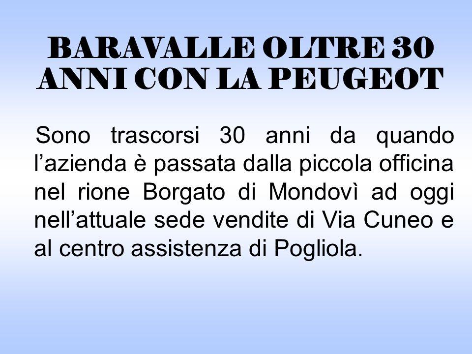 Sono trascorsi 30 anni da quando lazienda è passata dalla piccola officina nel rione Borgato di Mondovì ad oggi nellattuale sede vendite di Via Cuneo