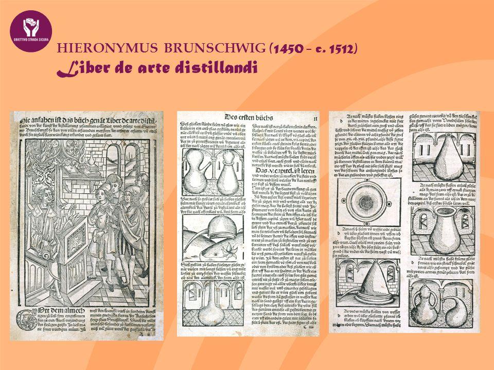 HIERONYMUS BRUNSCHWIG (1450 - c. 1512) Liber de arte distillandi