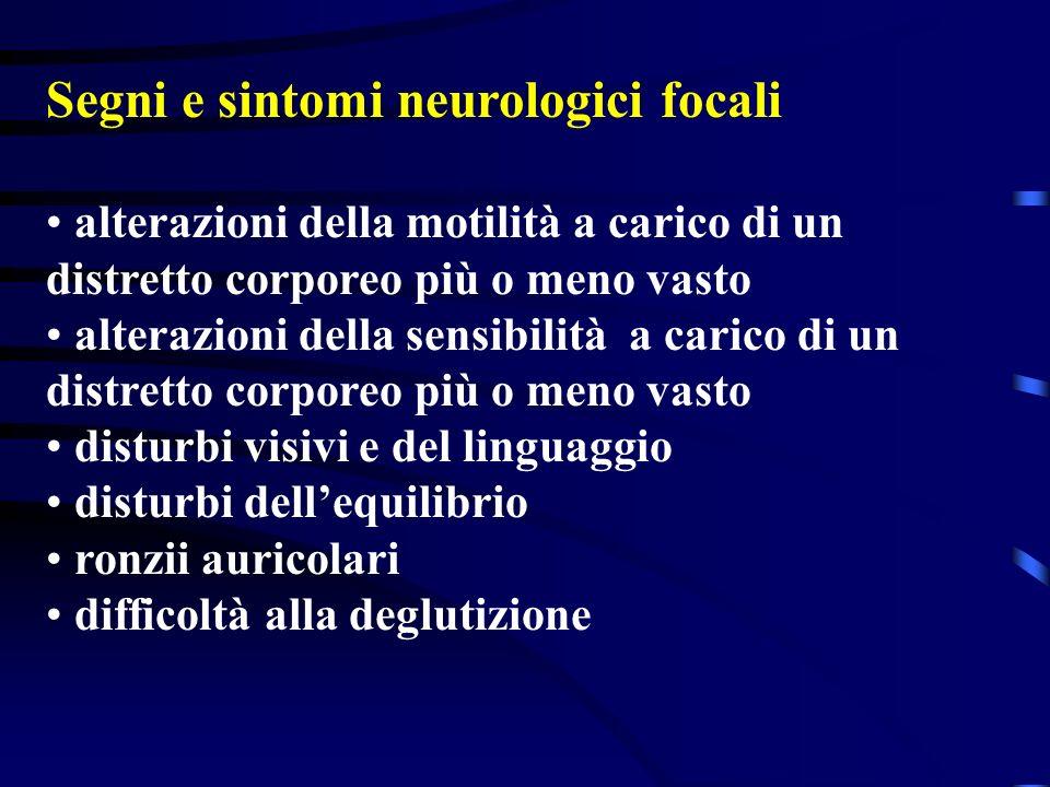 Segni e sintomi neurologici generali cefalea improvvisa importante lipotimia e sincope alterazioni dello stato di coscienza convulsioni alterazioni de