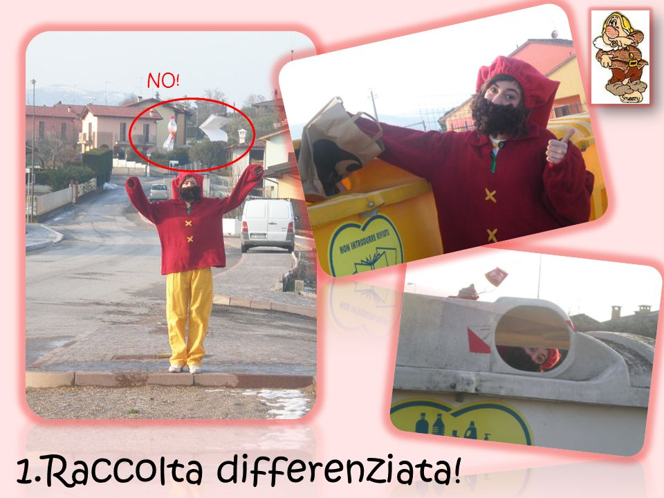 1.Raccolta differenziata! NO!