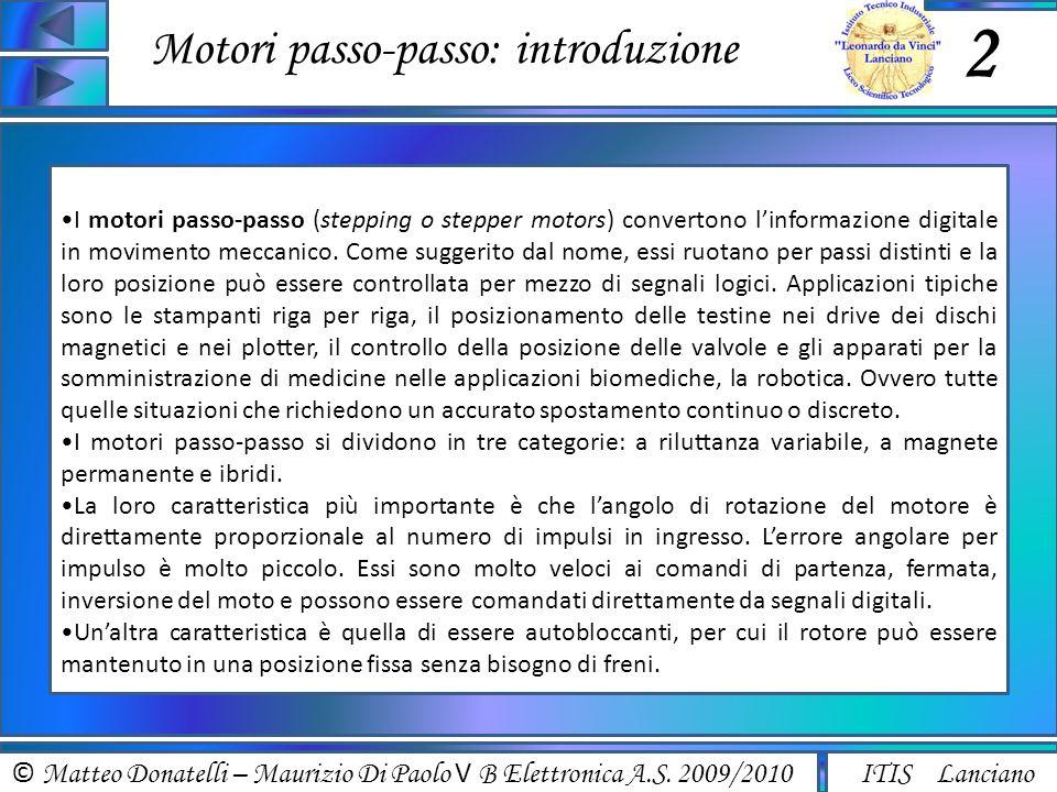 © Matteo Donatelli – Maurizio Di Paolo V B Elettronica A.S. 2009/2010 ITIS Lanciano Motori passo-passo: introduzione 2 I motori passo-passo (stepping